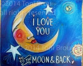 I Love You to the Moon and Back Crescent Moon PRINT of my original painting