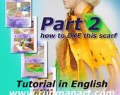 Felted Scarf Shawl Wrap Dyeing Tutorial in English PDF Part 2