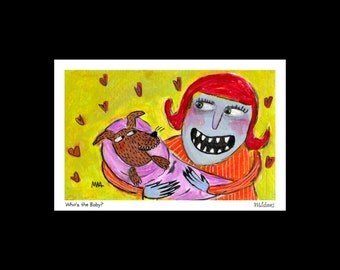Who's the Baby? -  Art Print, signed & matted, quirky dog lover art, naive, whimsical, fun illustration art Murphy Adams