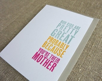 Letterpress Mother's Day Card - The Kids are Great Because You're Their Mom