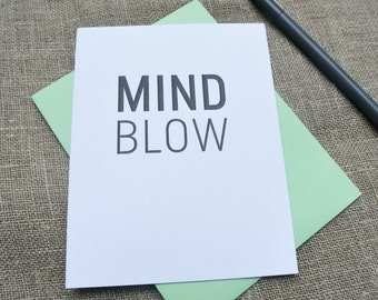Letterpress Greeting Card  - Stuff My Friends Say - Mind Blow
