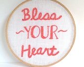 Bless Your Heart / Embroidery Hoop art, hoop art.  embroidered quote. Embroidered sign.  6 inch hoop. embroidered wall art
