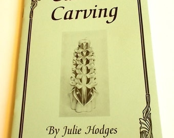 Candle Carving - by Julie Hodges - How - To Booklet