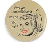 Kitsch Coffee Fridge Magnet, Novelty Gag Gift or Stocking Stuffer