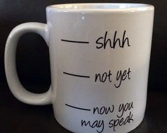 Now You May Speak, Coffee Mug Vinyl Decal, DIY Coffee Cup Decal,  Cup NOT Included