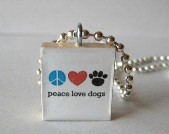 Peace love dogs Scrabble Tile Necklace