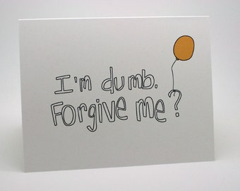 I'm Sorry Card - Balloon, yellow, I'm dumb, forgiveness, blank inside, apology greeting card