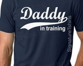 Daddy in training Mens T-Shirt Funny tshirt Father's Day Gift new baby tshirt tee humor cool Christmas gift pregnancy reveal dad to be gift