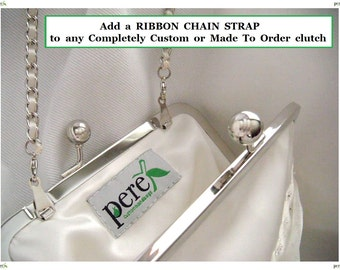 """Add a RIBBON chain strap to your """"Completely Custom"""" or """"Made to Order"""" PereBags kiss clasp frame clutch"""