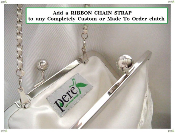 "Add a RIBBON chain strap to your ""Completely Custom"" or ""Made to Order"" PereBags kiss clasp frame clutch"
