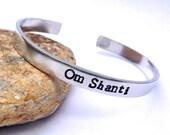 Om Shanti-  Cuff Bracelet
