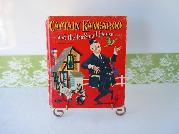 SALE Take 50% Off Vintage 1958 Childrens Book Captain Kangaroo and the Too Small House Whitman Book Dorothy Haas