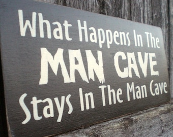 Primitive Wood Sign- What Happens In The Man Cave, Stays In The Man Cave