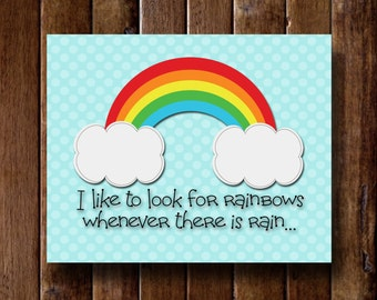 I like to look for rainbows- 8x10 Print - Instant Download
