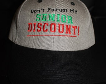 Don't Forget My Senior Discount Embroidered Hat- Gray