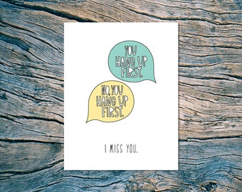 No You Hang Up First (I Miss You) - A2 folded note card & envelope - SKU 154