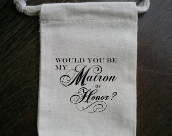 Would You Be My Matron of Honor Muslin Gift Bag