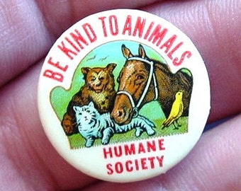 1950's Be Kind To Animals HUMANE SOCIETY Pin Back Pledge Badge