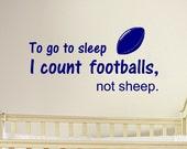 To Go To Sleep Vinyl Wall Decal, Nursery, Football, Sport, Sticker, Pigskin, Leatherhead, Pass, Touchdown