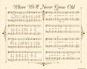Where We'll Never Grow Old aka I Have Heard Of A Land 8x10 Antique Hymn Art Print Natural Parchment Sepia Brown Sheet Music Vintage Verses