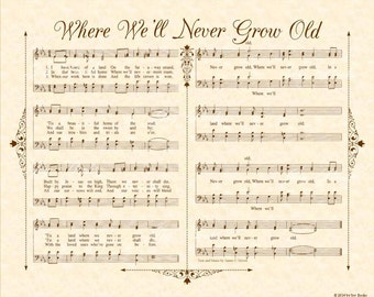 Where We'll Never Grow Old aka I Have Heard Of A Land 11x14 Antique Hymn Art Print Natural Parchment Sepia Brown Sheet Music Vintage Verses
