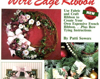 Make Your Own Wire Edge Ribbon Learn How To Make Ribbon for Bows That Retain Shape for Wreaths Ornaments Packages Craft Pattern Leaflet 1443