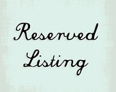 Reserved listing for Robyn