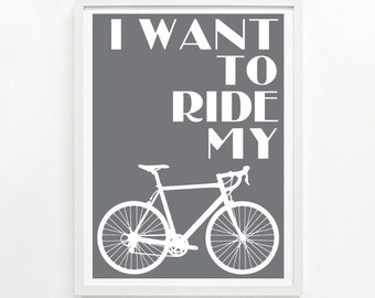 Bicycle Gift Home Decor, Bicycle Wall Art, Gifts for Cyclists, Mens Cycling Gifts, Gift for Her - Ride My Bike Screenprint 9 x 12: