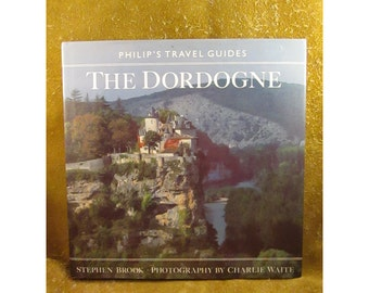 Philip's Travel Guides – The Dordogne by Stephen Brook & Photography by Charlie Waite