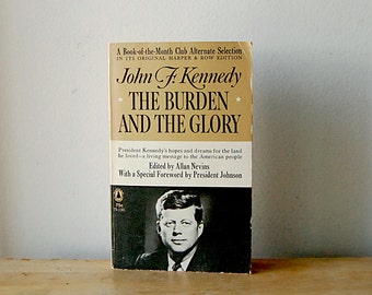 Vintage Historic JFK Paperback John F Kennedy The Burden and the Glory Speeches 1964