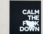 Calm Down Print