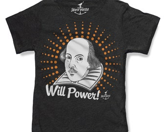 WILL POWER Shakespeare -- KIDS T shirt -- (7 color choices) Size 2t, 3t, 4t, youth xs, yth sm, yth med, yth lg