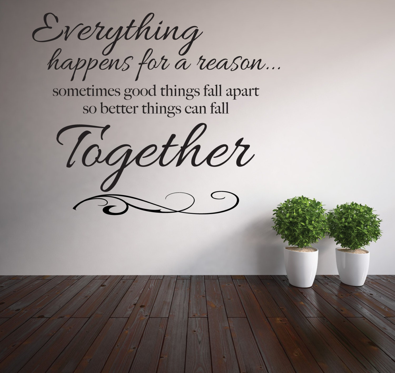 Everything Happens For A Reason...sometimes Good Things Fall