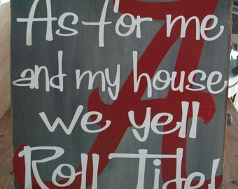Alabama As For Me and My House We Yell Roll Tide Wood Board