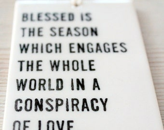 porcelain wall tag screenprinted text blessed is the season which engages the whole world in a conspiracy of love. -hamilton wright mabie