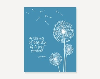 Dandelion Art Print with Poem - A Thing Of Beauty - Keats