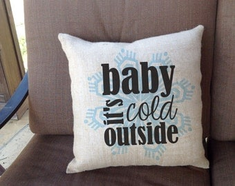 "Baby it's cold outside Linen Throw Pillow 16""x16""  - AH"
