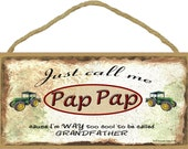 "Just Call Me PAP PAP Cause I'm Too Cool For Grandfather Tractor Wall Sign 5"" x 10"" Grandparent Plaque"