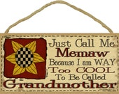 "Just Call Me MEMAW I'm Way Too Cool For Grandmother SIGN 5"" x 10"" Prim SUNFLOWER Grandparent Wall Plaque"