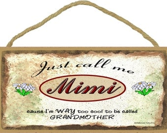"""Just Call Me MIMI  I'm Way Too COOL For Grandmother Grandparent 5"""" x 10"""" Daisy Daisies Wall SIGN Plaque"""
