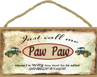 Just Call Me PAW PAW Cause I'm Too Cool For Grandfather TRACTOR Wall Sign Grandparent Plaque