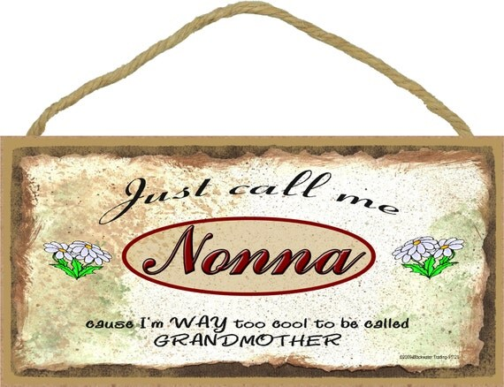 """Just Call Me NONNA I'm Too COOL For Grandmother Grandparent 5"""" x 10"""" Daisies Daisy Wall SIGN Plaque"""