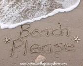 Beach Please Printed fine art photo 5x7 8x10 picture beach decor ocean sand