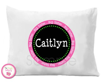 Big Sister Gift , Little Sister ,  Personalized Pillow Case