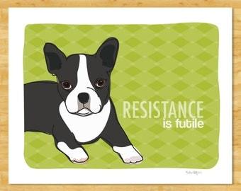 Boston Terrier Art Print - Resistance is Futile - Boston Terrier Gifts Dog Pop Art