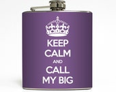 Keep Calm and Call My Big Whiskey Flask Sorority Sister Big Little Greek Week Bridesmaid Gifts Stainless Steel 6 oz Liquor Hip Flask LC-1149
