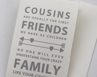 "Cousin Card ""Cousins are usually the first friends we have as children - no one will understand your crazy family like your cousins do"""