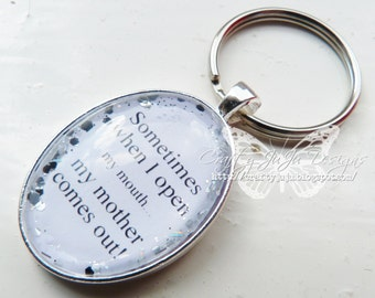 Sometimes When I Open My Mouth...My Mother Comes Out! Glass Tile Key Ring