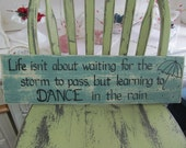 Life isn't about....Dance in the Rain SIGN Umbrella Handmade Fun Wood distressed Wooden WHAGN