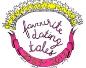 Favourite Dating Tales 2009 - 2013